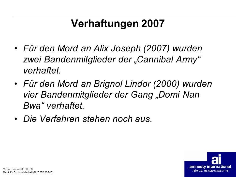 """Verhaftungen 2007 Für den Mord an Alix Joseph (2007) wurden zwei Bandenmitglieder der """"Cannibal Army verhaftet."""