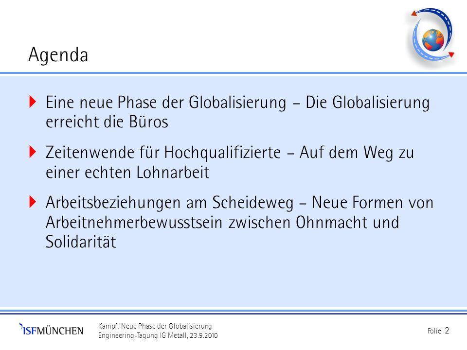 Agenda Eine neue Phase der Globalisierung – Die Globalisierung erreicht die Büros.
