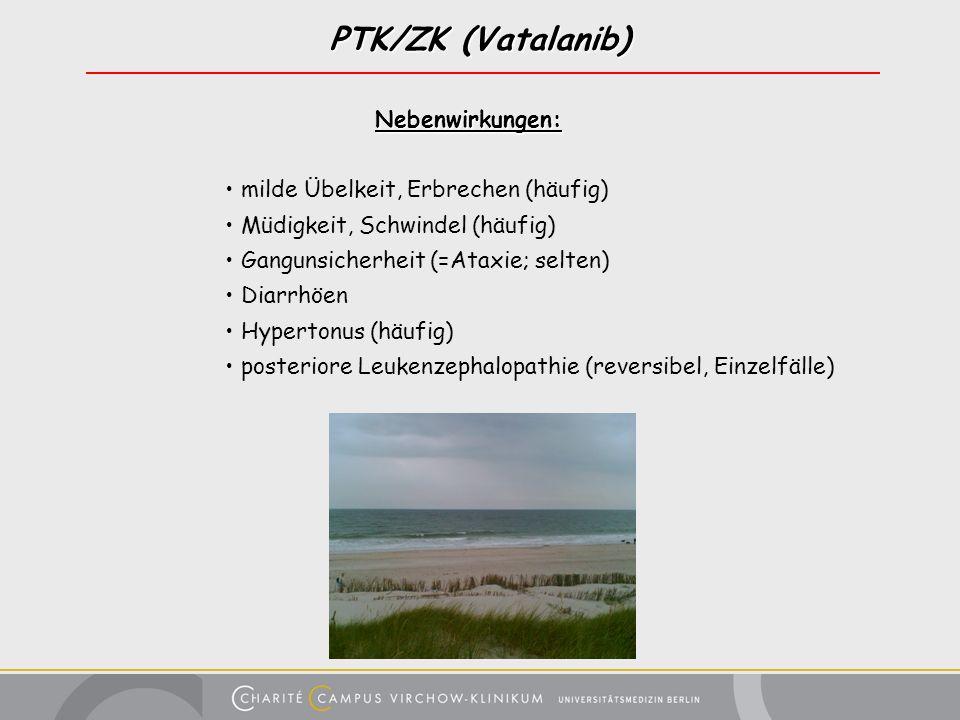 PTK/ZK (Vatalanib) Nebenwirkungen: milde Übelkeit, Erbrechen (häufig)