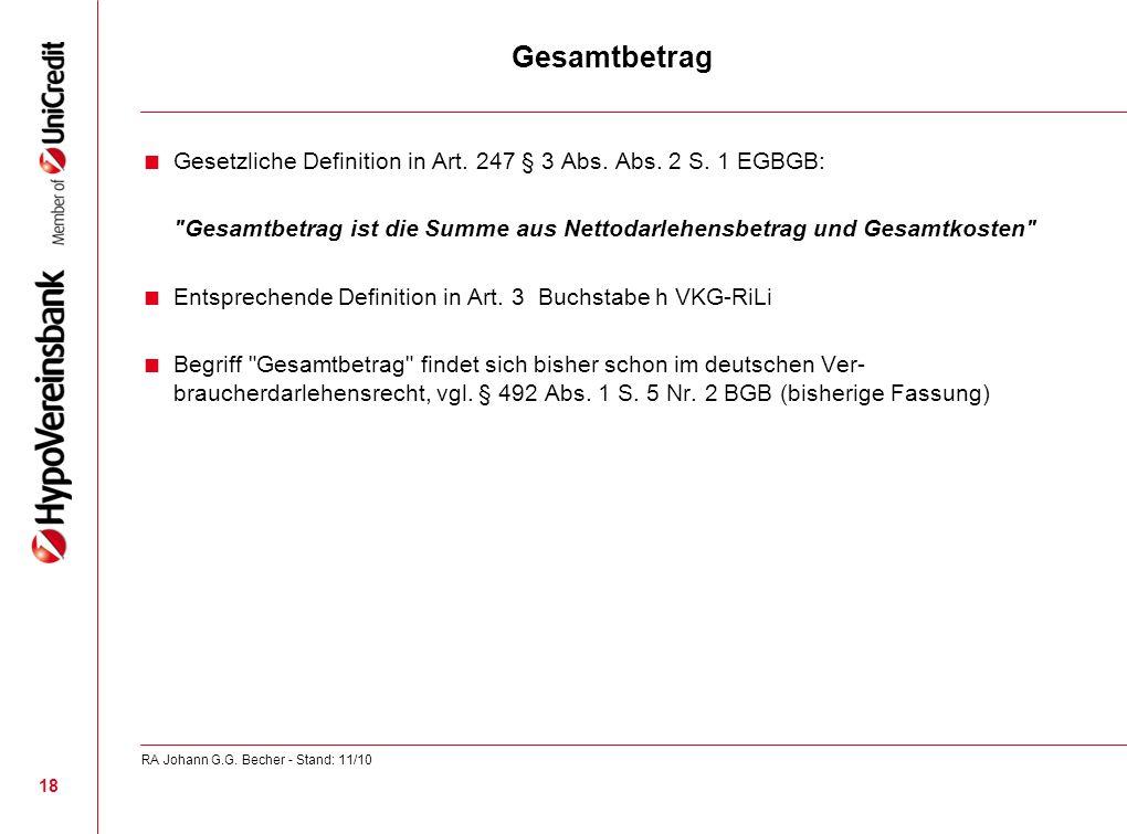GesamtbetragGesetzliche Definition in Art. 247 § 3 Abs. Abs. 2 S. 1 EGBGB: Gesamtbetrag ist die Summe aus Nettodarlehensbetrag und Gesamtkosten