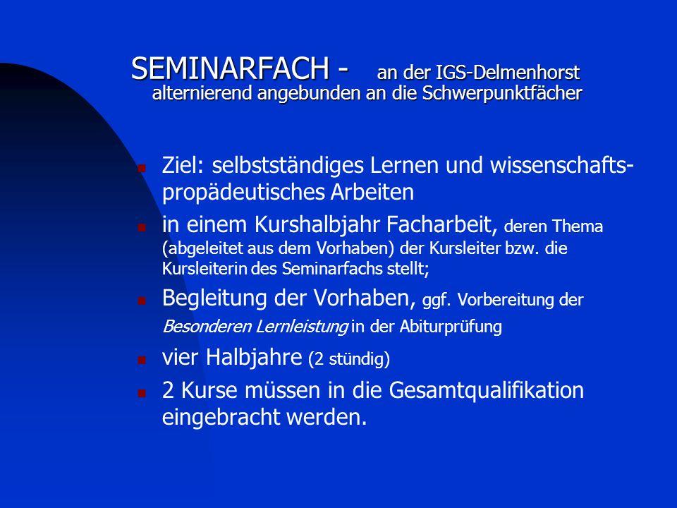 SEMINARFACH - an der IGS-Delmenhorst alternierend angebunden an die Schwerpunktfächer