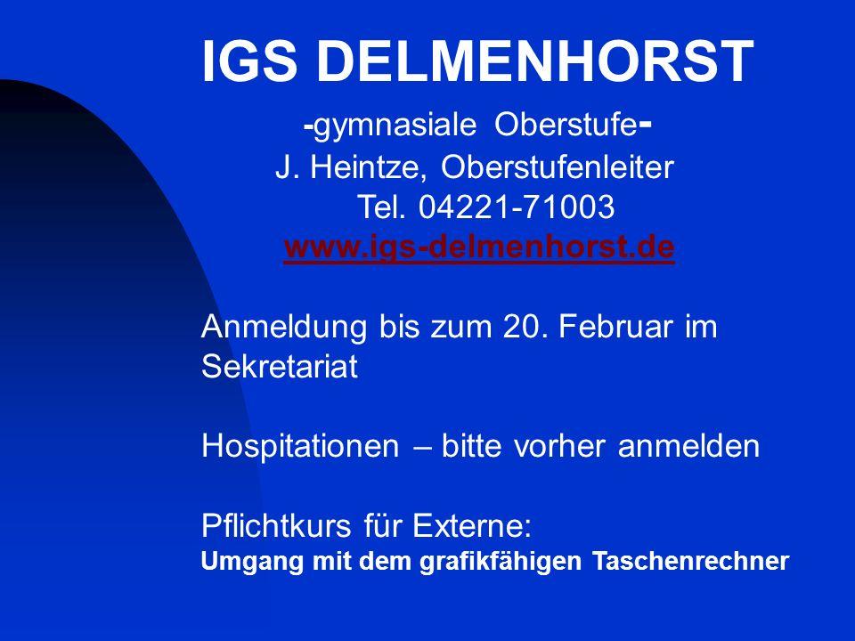 IGS DELMENHORST -gymnasiale Oberstufe- J. Heintze, Oberstufenleiter