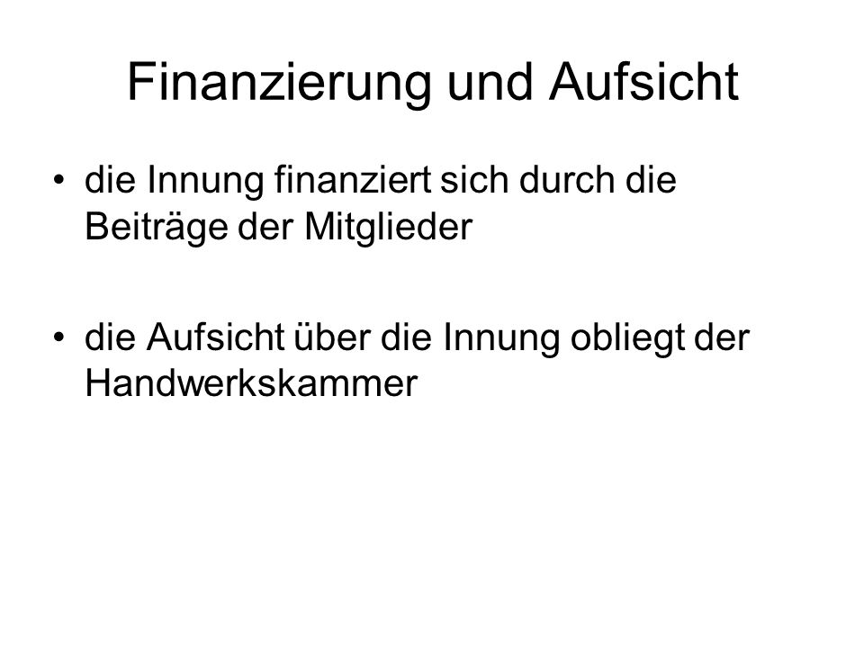 Finanzierung und Aufsicht