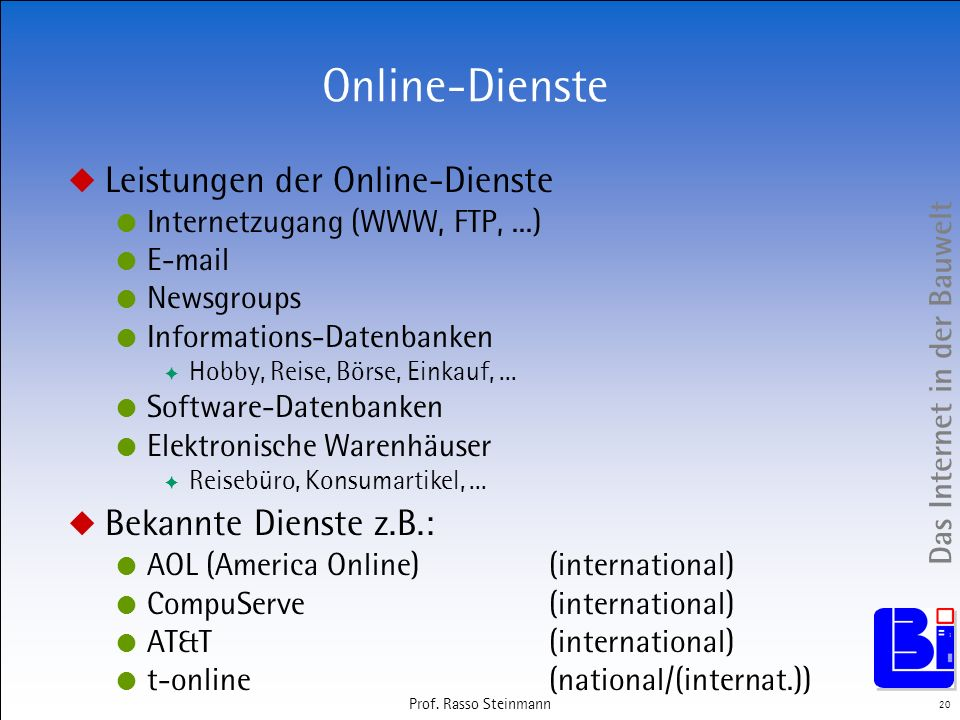 Online-Dienste Leistungen der Online-Dienste Bekannte Dienste z.B.: