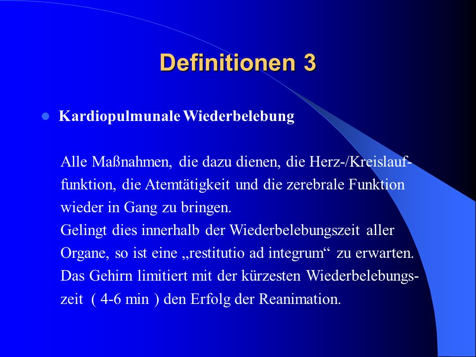 Definitionen 3 Kardiopulmunale Wiederbelebung