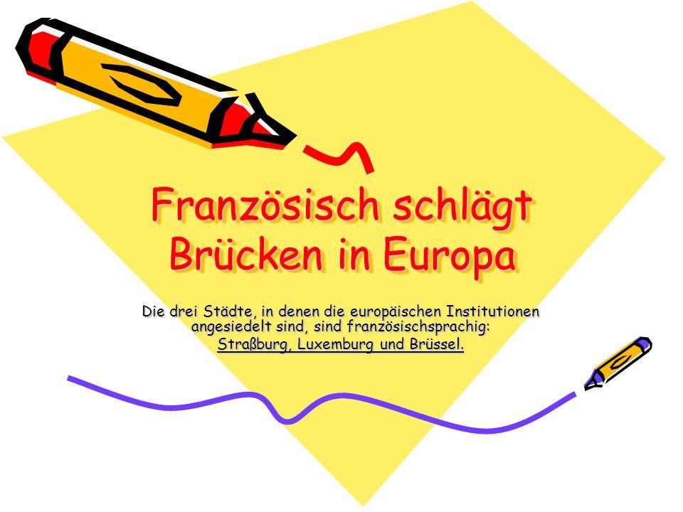 Französisch schlägt Brücken in Europa
