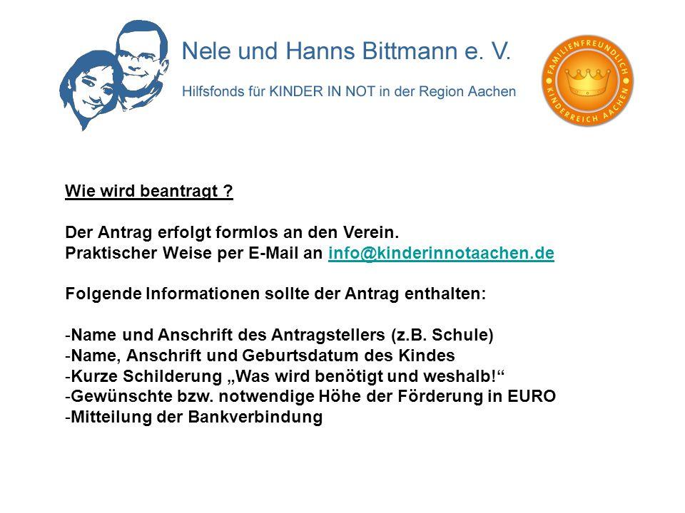 Wie wird beantragt Der Antrag erfolgt formlos an den Verein. Praktischer Weise per E-Mail an info@kinderinnotaachen.de.
