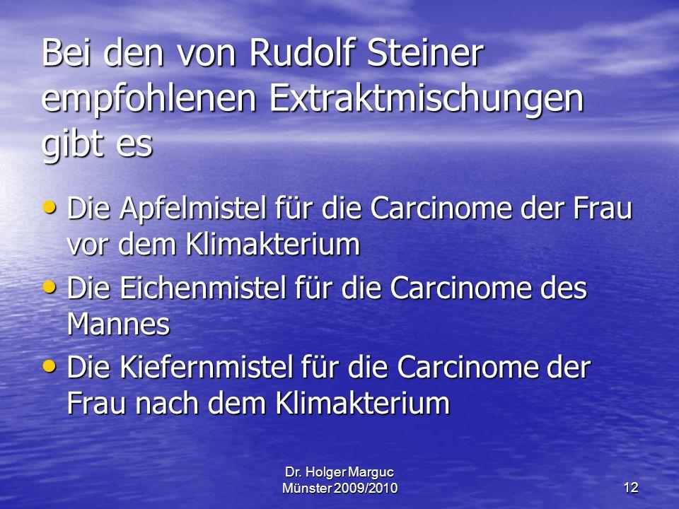 Bei den von Rudolf Steiner empfohlenen Extraktmischungen gibt es