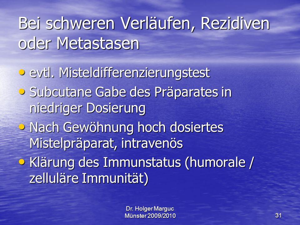 Bei schweren Verläufen, Rezidiven oder Metastasen
