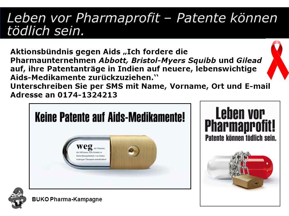 Leben vor Pharmaprofit – Patente können tödlich sein.