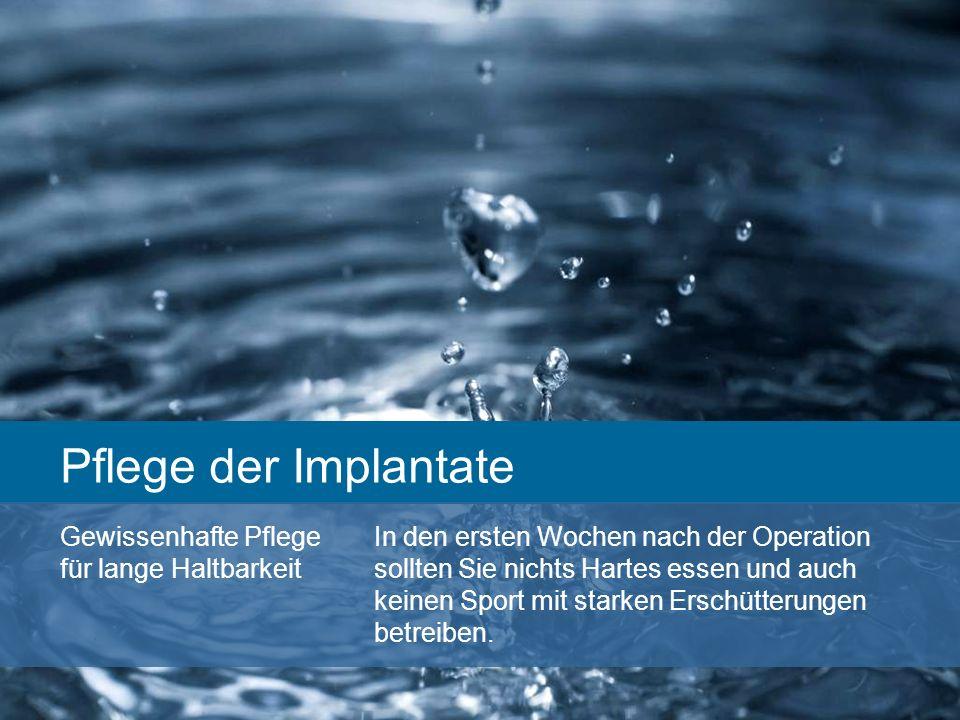 Pflege der Implantate
