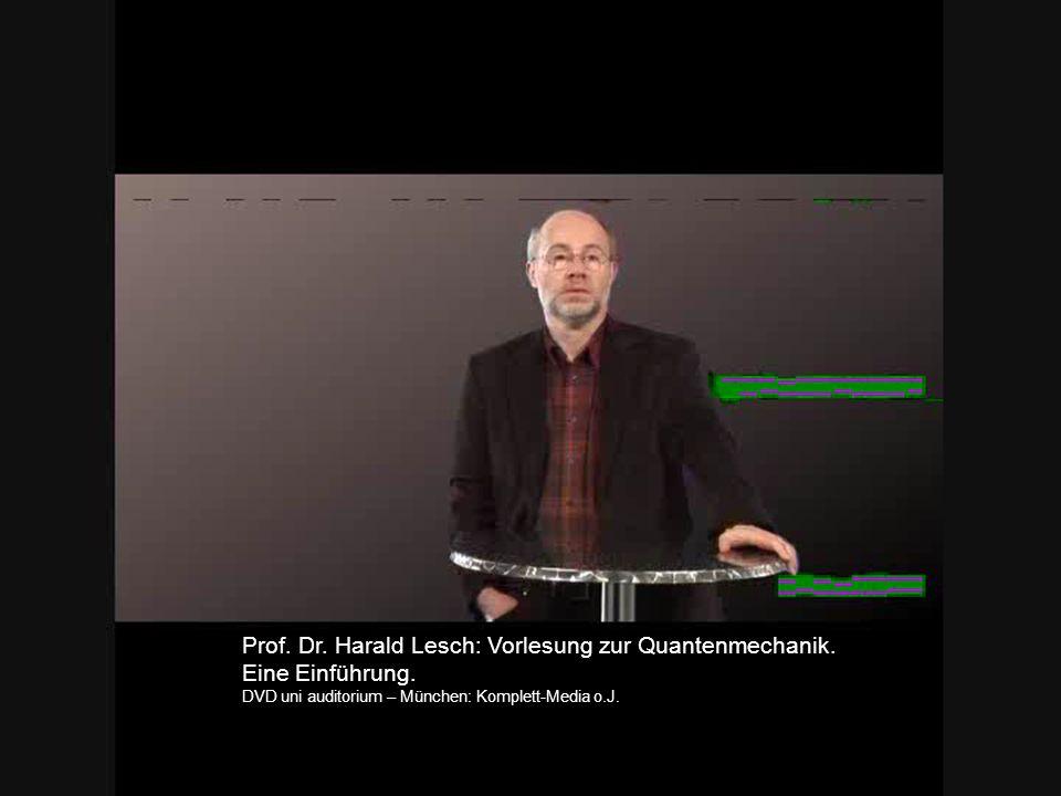 Prof. Dr. Harald Lesch: Vorlesung zur Quantenmechanik.