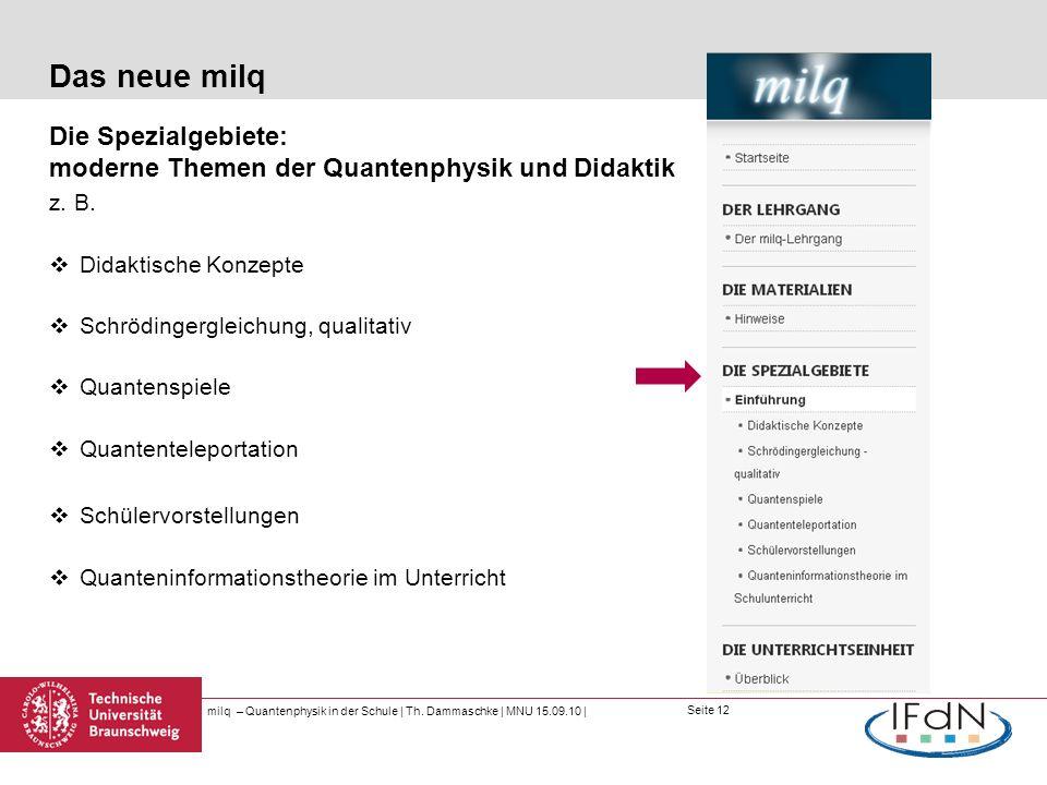Das neue milq Die Spezialgebiete: moderne Themen der Quantenphysik und Didaktik. z. B. Didaktische Konzepte.