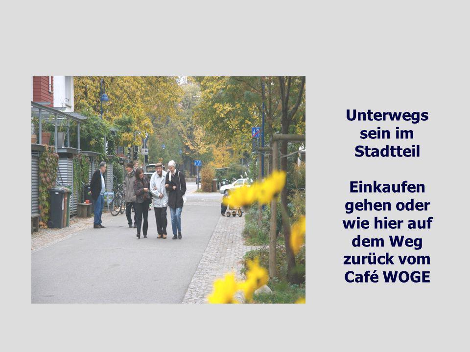 Unterwegs sein im Stadtteil wie hier auf dem Weg zurück vom Café WOGE