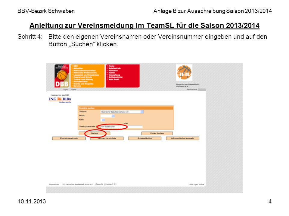 BBV-Bezirk Schwaben Anlage B zur Ausschreibung Saison 2013/2014 Anleitung zur Vereinsmeldung im TeamSL für die Saison 2013/2014