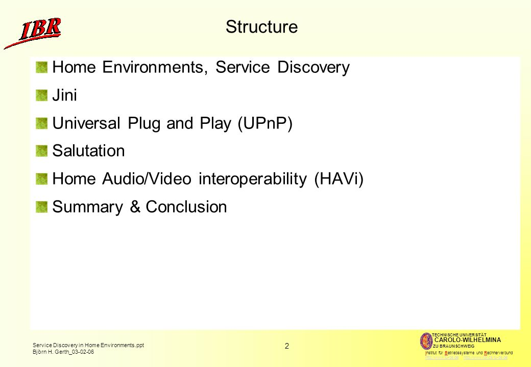 Structure Home Environments, Service Discovery Jini