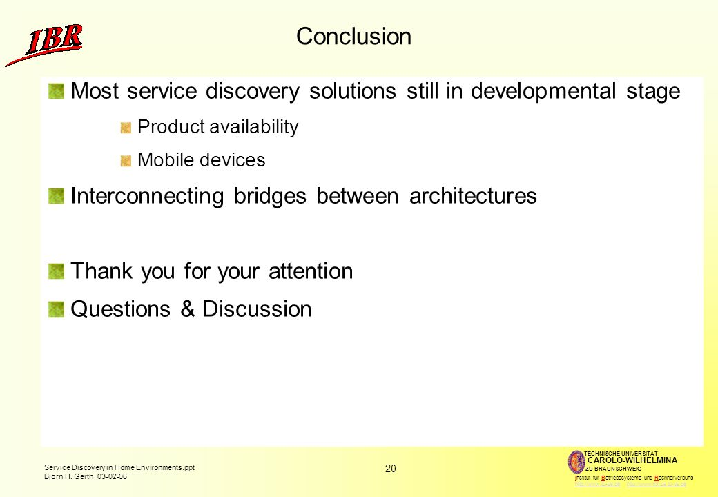 Conclusion Most service discovery solutions still in developmental stage. Product availability. Mobile devices.