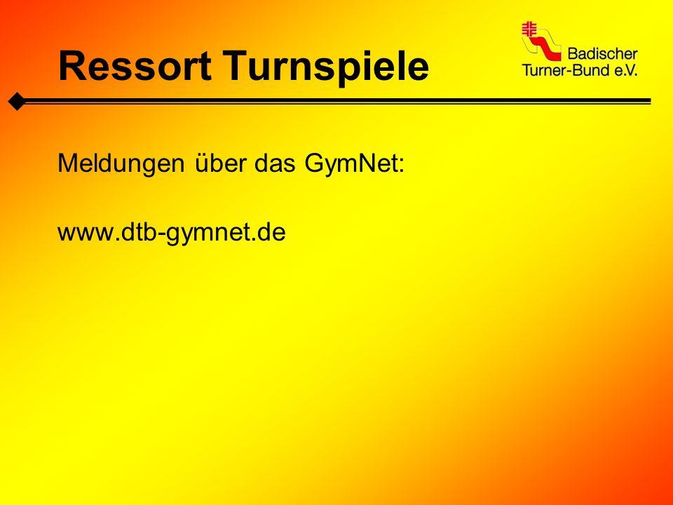 Ressort Turnspiele Meldungen über das GymNet: www.dtb-gymnet.de