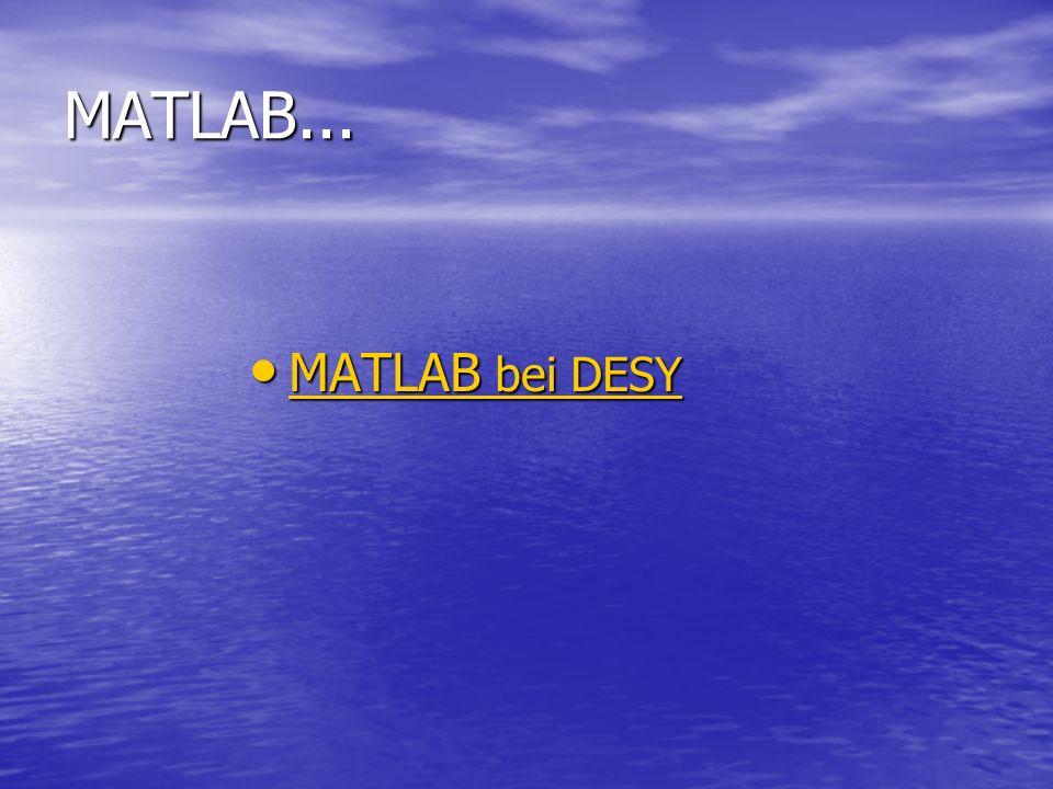 MATLAB... MATLAB bei DESY