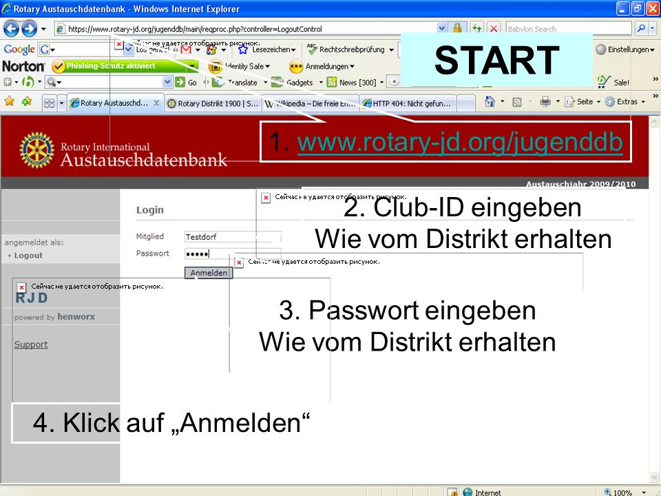 START Kurzaustausch 1. www.rotary-jd.org/jugenddb 2. Club-ID eingeben