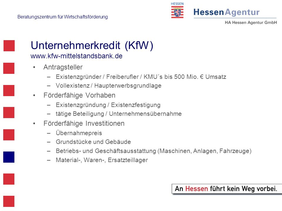 Unternehmerkredit (KfW) www.kfw-mittelstandsbank.de