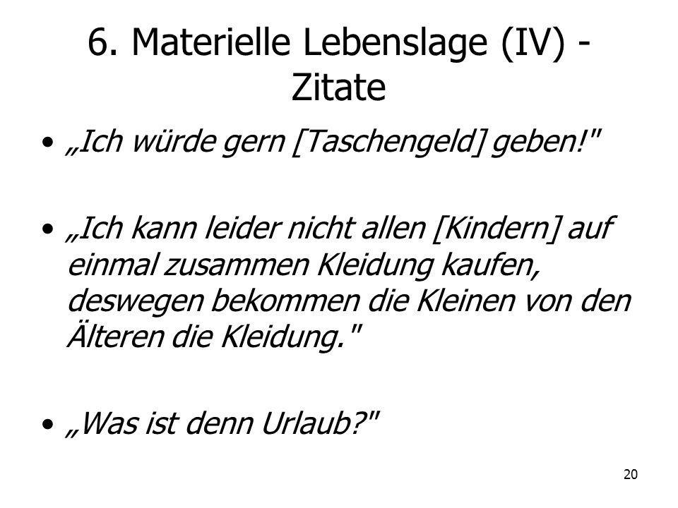 6. Materielle Lebenslage (IV) - Zitate