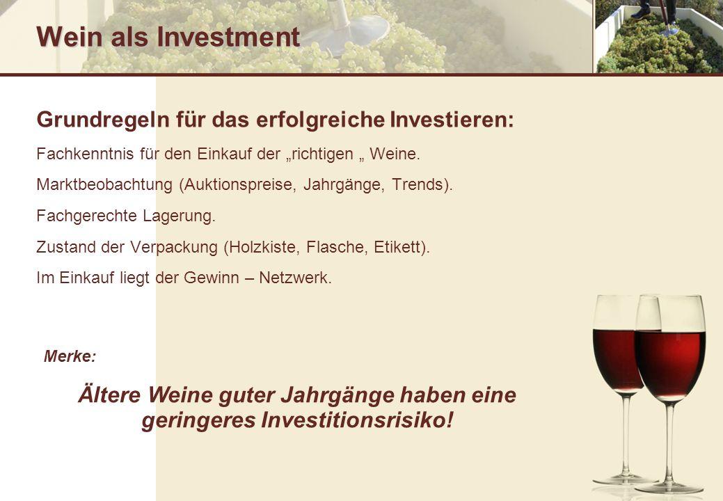 Ältere Weine guter Jahrgänge haben eine geringeres Investitionsrisiko!