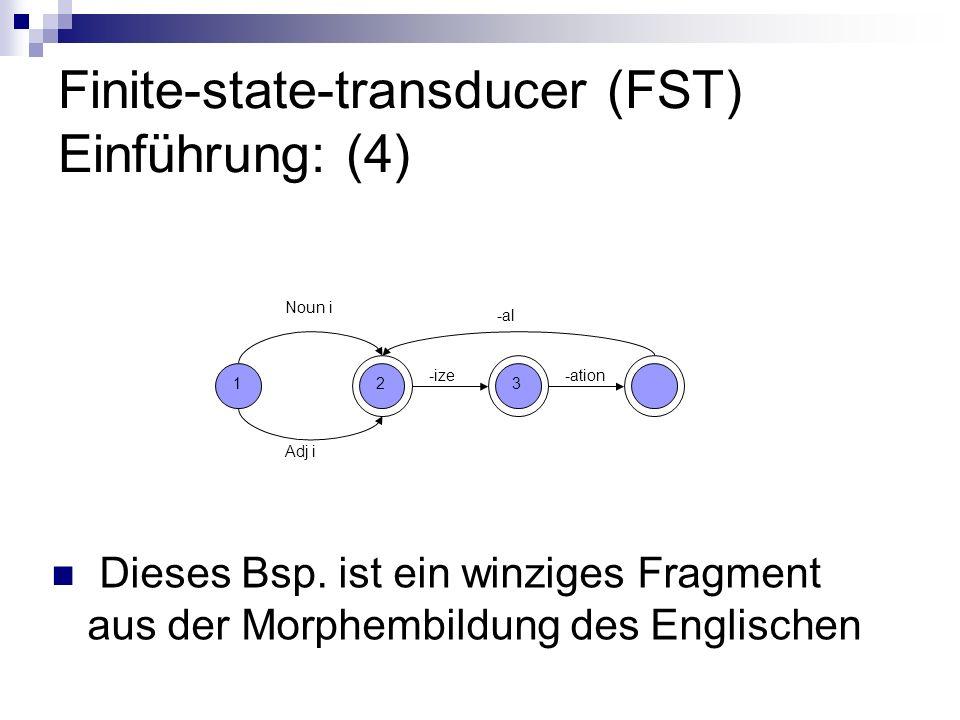 Finite-state-transducer (FST) Einführung: (4)