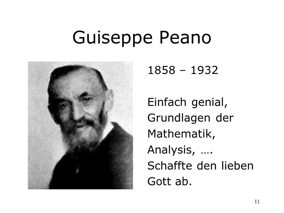 Guiseppe Peano 1858 – 1932 Einfach genial, Grundlagen der Mathematik,