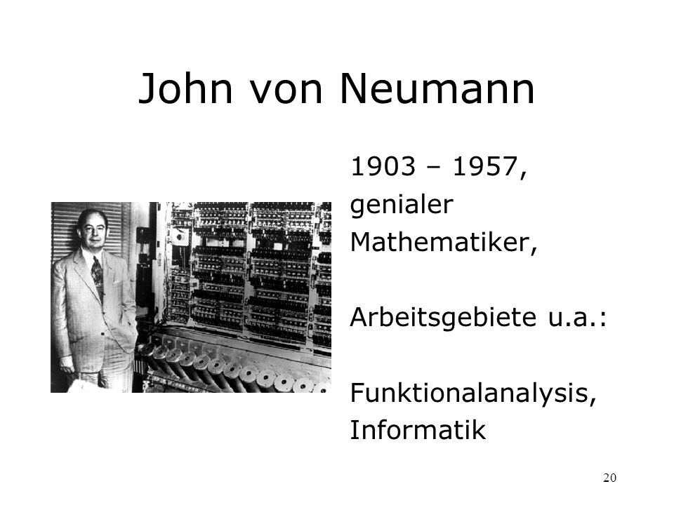 John von Neumann 1903 – 1957, genialer Mathematiker,