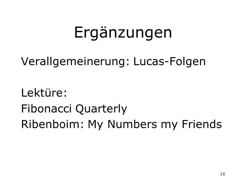 Ergänzungen Verallgemeinerung: Lucas-Folgen Lektüre: