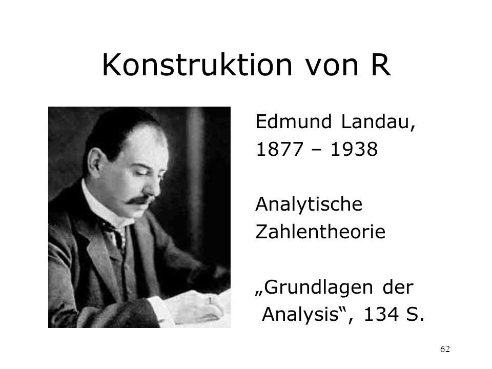 Konstruktion von R Edmund Landau, 1877 – 1938 Analytische