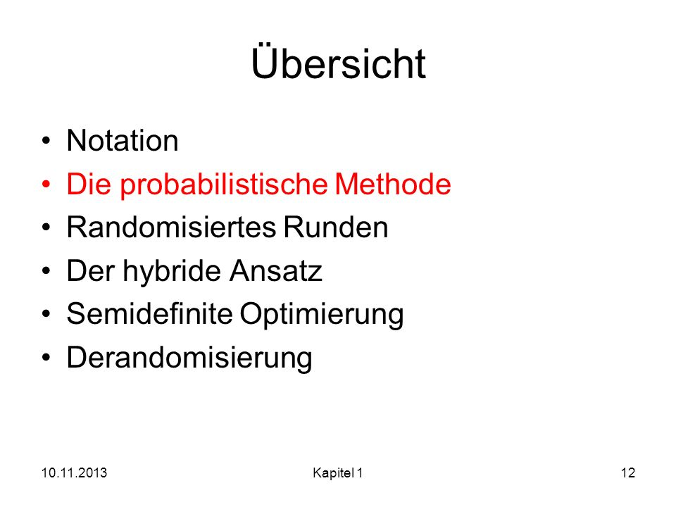 Übersicht Notation Die probabilistische Methode Randomisiertes Runden