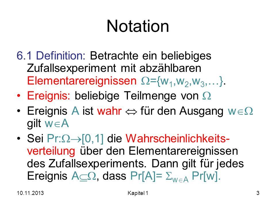 Notation 6.1 Definition: Betrachte ein beliebiges Zufallsexperiment mit abzählbaren Elementarereignissen W={w1,w2,w3,…}.
