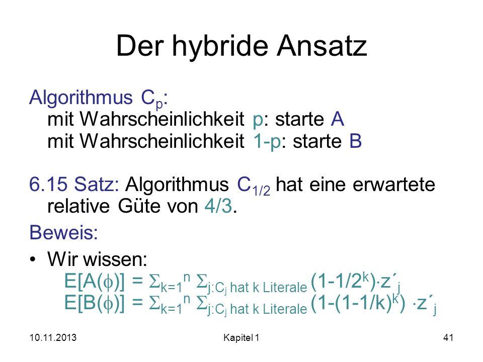 Der hybride Ansatz Algorithmus Cp: mit Wahrscheinlichkeit p: starte A mit Wahrscheinlichkeit 1-p: starte B.