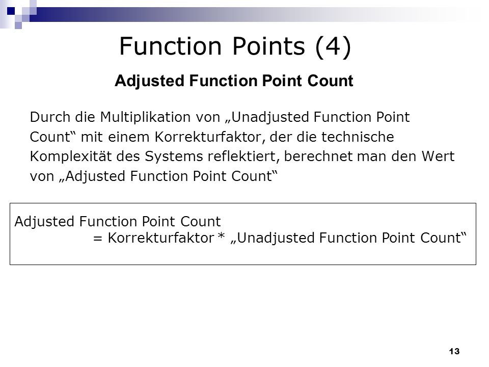 Function Points (4) Adjusted Function Point Count