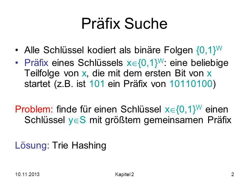 Präfix Suche Alle Schlüssel kodiert als binäre Folgen {0,1}W