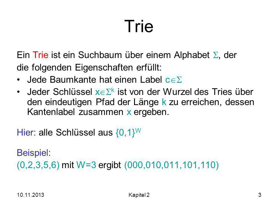 Trie Ein Trie ist ein Suchbaum über einem Alphabet , der