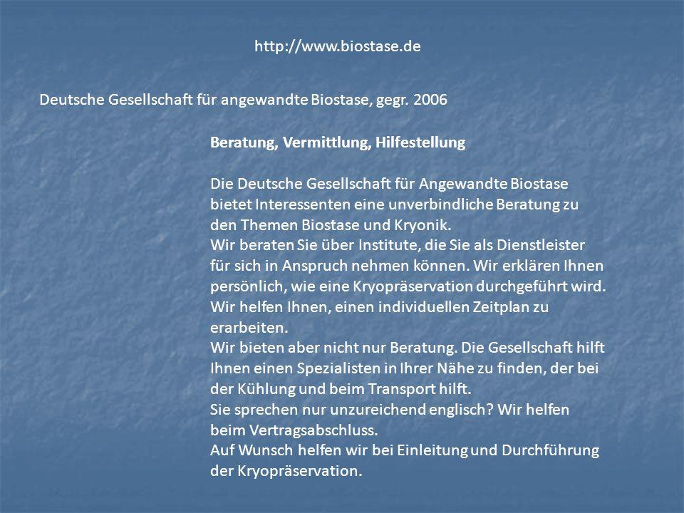 http://www.biostase.de Deutsche Gesellschaft für angewandte Biostase, gegr. 2006. Beratung, Vermittlung, Hilfestellung.