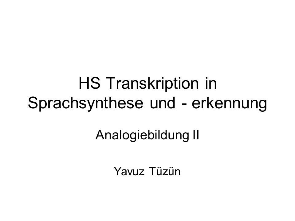 HS Transkription in Sprachsynthese und - erkennung