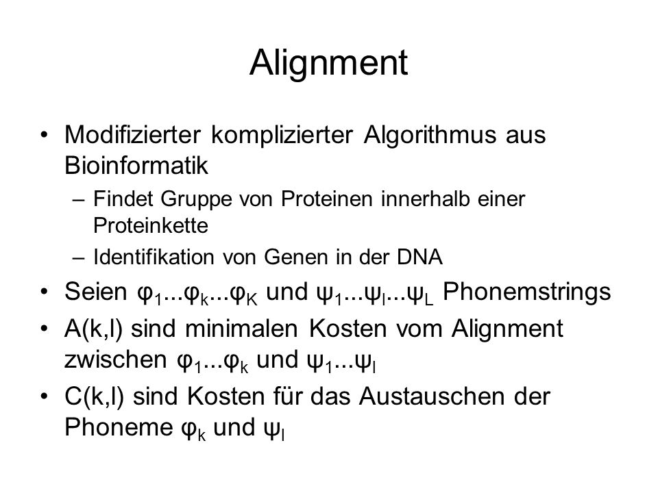 Alignment Modifizierter komplizierter Algorithmus aus Bioinformatik