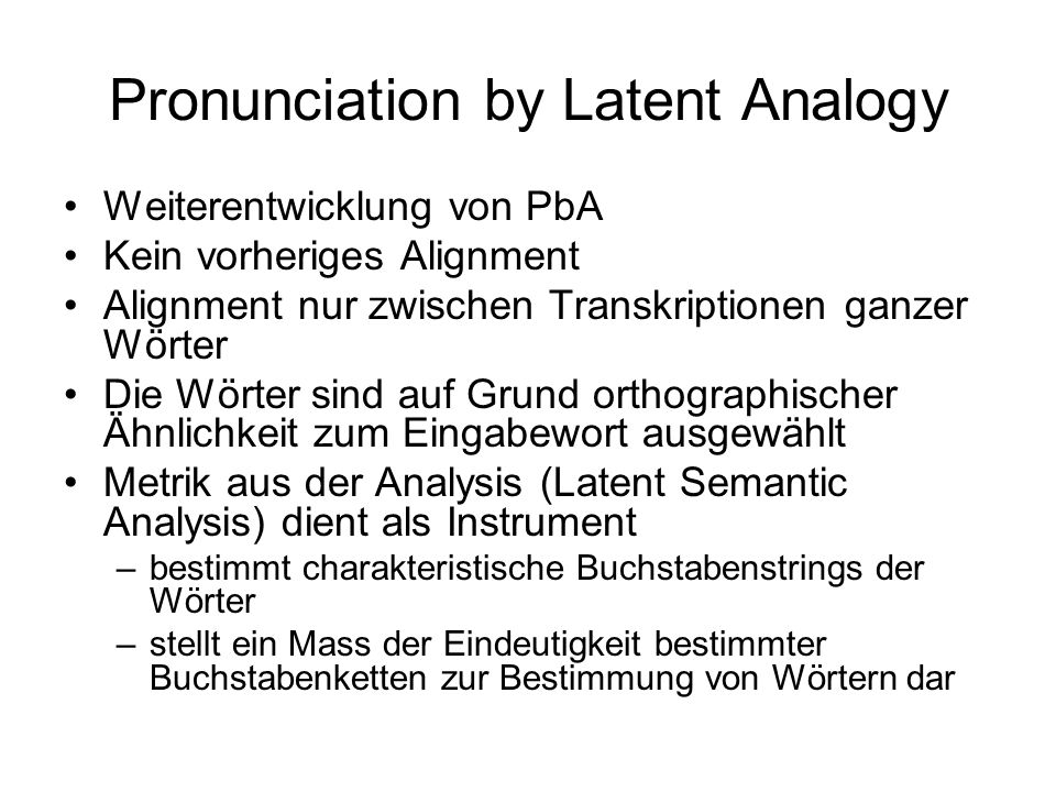 Pronunciation by Latent Analogy