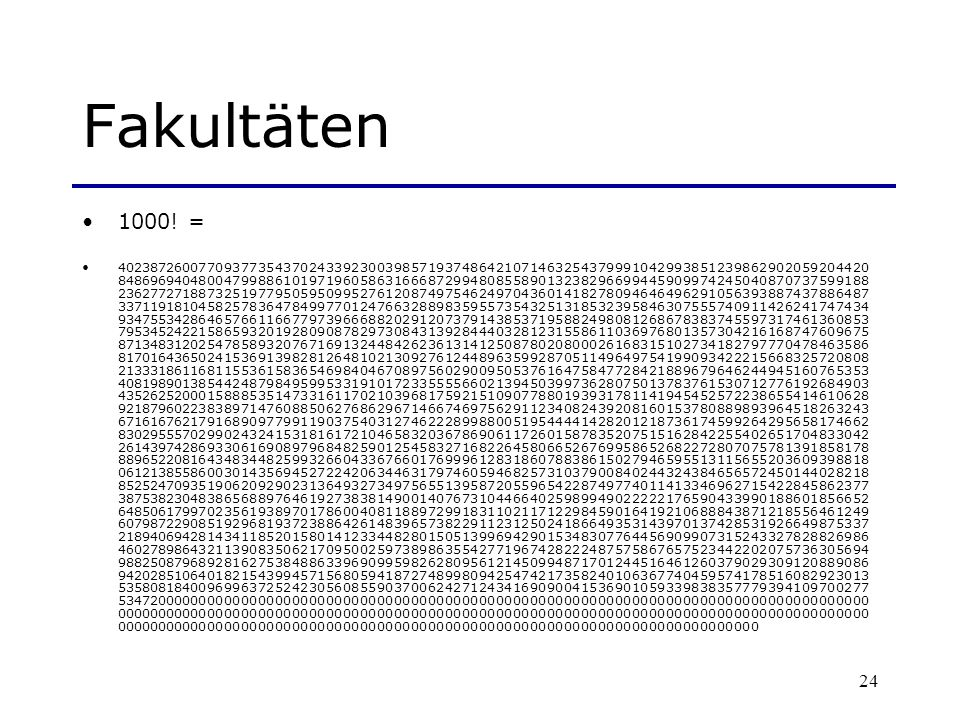 Fakultäten 1000! =