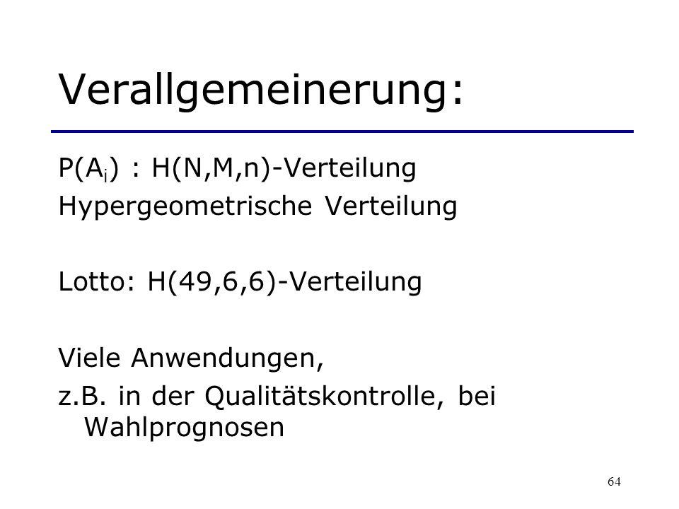 Verallgemeinerung: P(Ai) : H(N,M,n)-Verteilung
