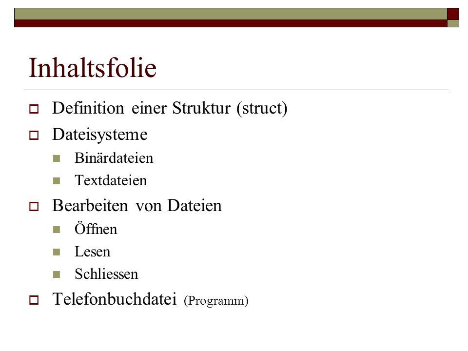 Inhaltsfolie Definition einer Struktur (struct) Dateisysteme