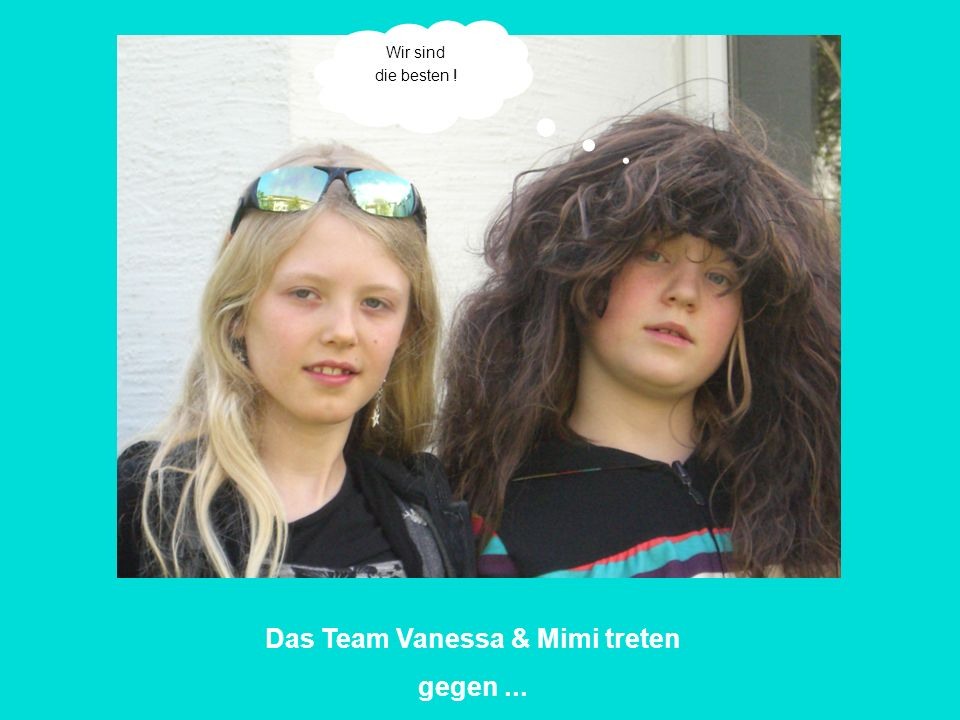 Das Team Vanessa & Mimi treten