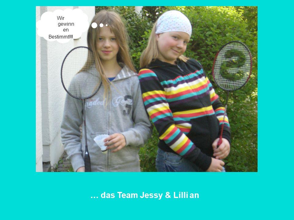 … das Team Jessy & Lilli an