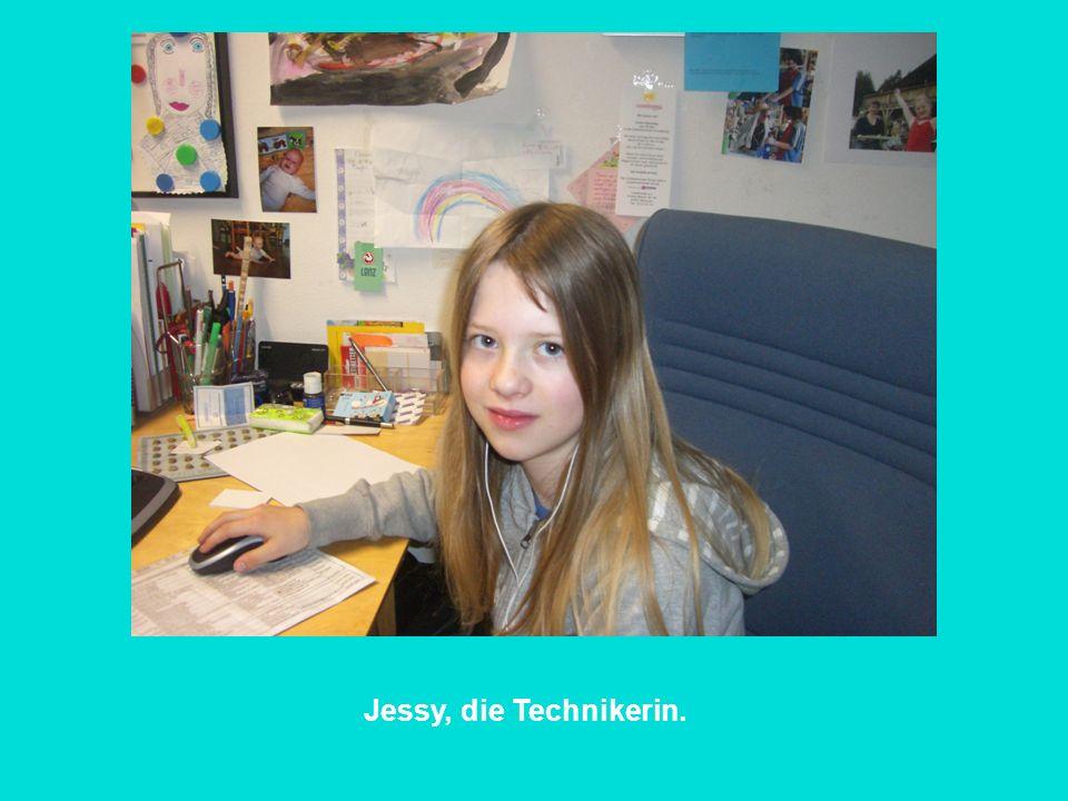 Jessy, die Technikerin.