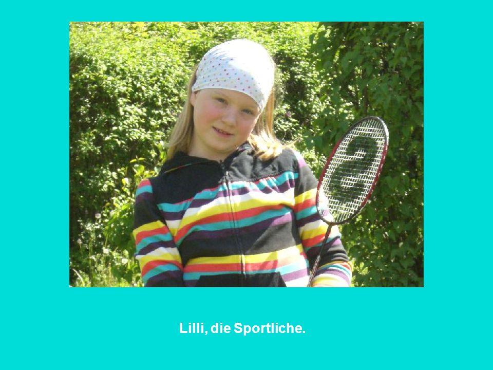 Lilli, die Sportliche.