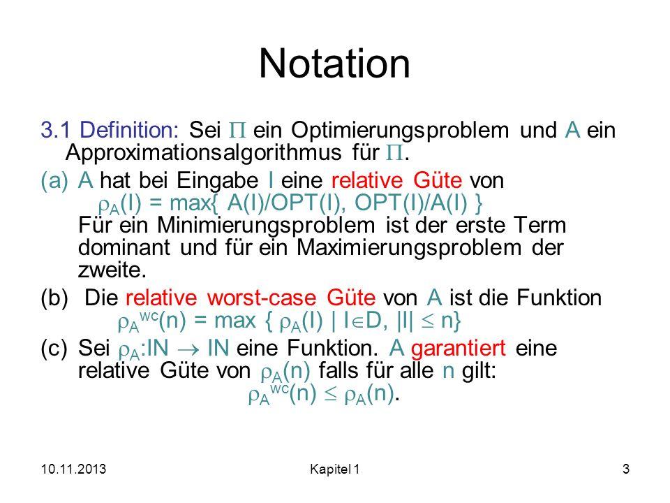 Notation 3.1 Definition: Sei P ein Optimierungsproblem und A ein Approximationsalgorithmus für P.